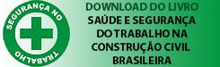 LIVRO SAÚDE E SEGURANÇADO TRABALHO NA CONSTRUÇÃO CIVIL BRASILEIRA